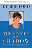 The Secret of the Shadow: The Power of Owning Your Story