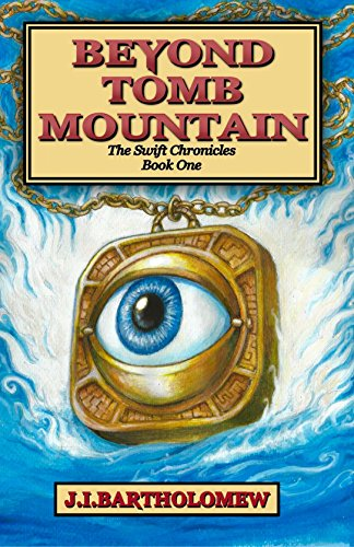 Beyond Tomb Mountain (The Swift Chronicles Book 1) (Cast Of Race To The Witch Mountain)