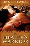 The Healer's Warrior, Renee Lewin, 1466497106