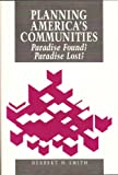 Planning America's Communities, Smith, Herbert H., 0918286727