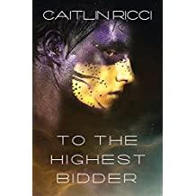 To the Highest Bidder (A Planet Called Wish Book 1)