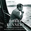 Bobby Kennedy: The Making of a Liberal Icon Hörbuch von Larry Tye Gesprochen von: Marc Cashman
