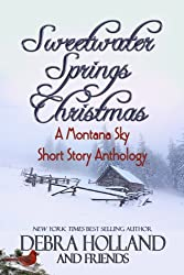 Sweetwater Springs Christmas: A Montana Sky Short Story Anthology (The Montana Sky Series)