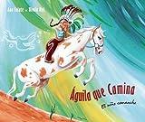 Águila Que Camina, Ana Eulate, 8415784325