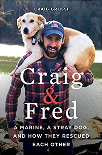 Amazon com: Craig & Fred: A Marine, A Stray Dog, and How