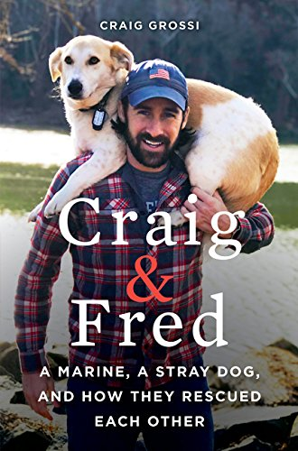 Craig & Fred: A Marine, A Stray Dog, and How They Rescued for sale  Delivered anywhere in USA