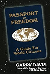 Passport to Freedom: A Guide For World Citizens