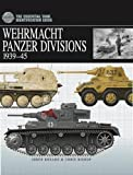 Wehrmacht Panzer Divisions 1939-45 (The Essential Tank Identification Guide) (Essential Identification Guide)