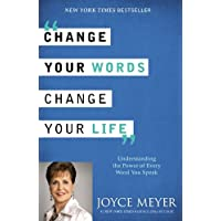 Change Your Words, Change Your Life: Understanding the Power of Every Word
