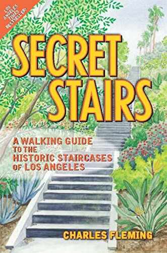 Secret Stairs: A Walking Guide to the Historic Staircases of Los Angeles (Best Places To Walk Around In Los Angeles)