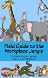 img - for Field Guide to the Workplace Jungle book / textbook / text book