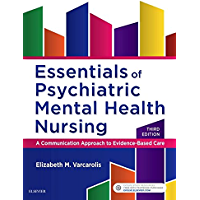 Essentials of Psychiatric Mental Health Nursing - E-Book: A Communication Approach to Evidence-Based Care