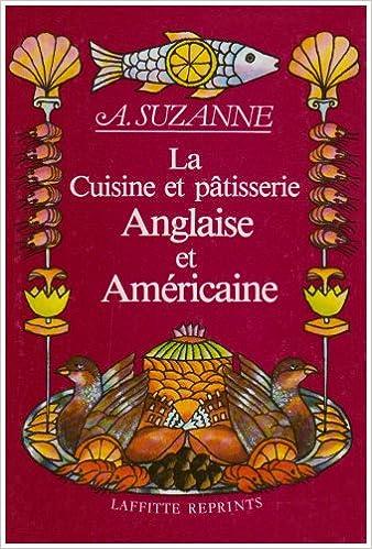 La Cuisine Et Patisserie Anglaise Et Americaine Traite De L