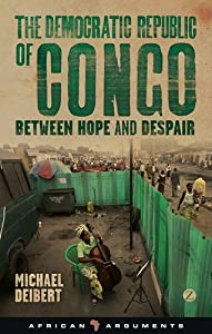 The Democratic Republic of Congo: Between Hope and Despair (African Arguments) by Michael Deibert (2013-09-12) from Zed Books