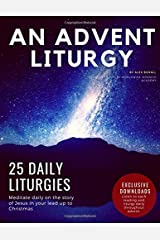 An Advent Liturgy: 25 Christmas Devotions for Churches, Small Groups, and Individuals Paperback