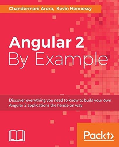 Angular 2 By Example by Chandermani Arora - Arora Mall