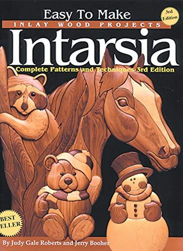 (Easy To Make Inlay Wood Projects Intarsia: Complete Patterns & Techniques - 3rd Edition)