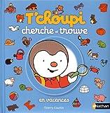 """Afficher """"T'choupi cherche et trouve<br /> Tchoupi cherche et trouve en vacances"""""""