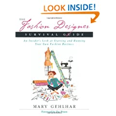 The Fashion Designer Survival Guide: An Insider's Look at Starting and Running Your Own Fashion Business