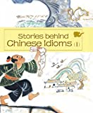 img - for Stories behind Chinese Idioms (I) book / textbook / text book