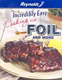 Incredibly Easy Cooking with Foil and More, Publications International Ltd., 1412793211