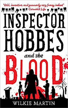 Inspector Hobbes and the Blood: Comedy Crime Fantasy (unhuman Book 1) by [Martin, Wilkie]