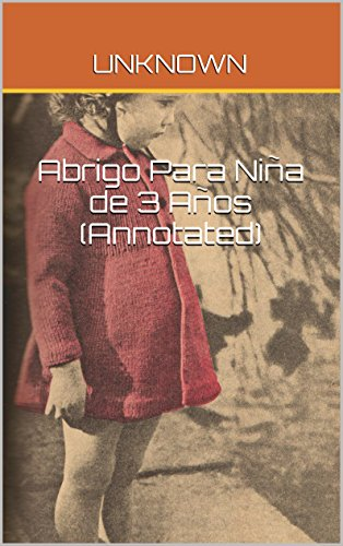 Abrigo Para Niña de 3 Años (Annotated) (Spanish Edition) by [Unknown