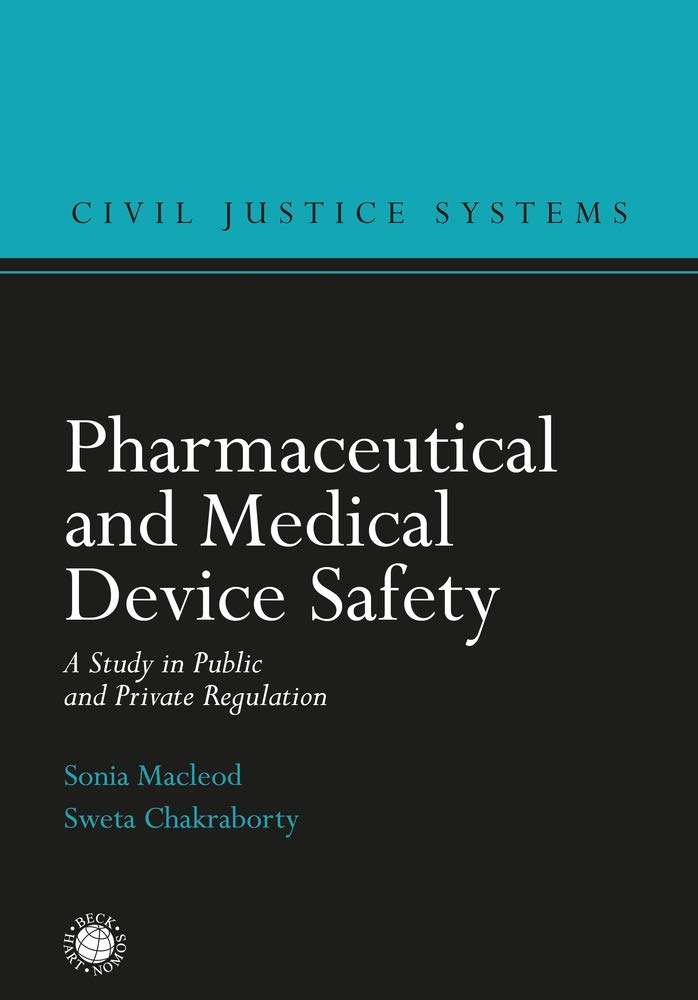 Pharmaceutical And Medical Device Safety  A Study In Public And Private Regulation  Civil Justice Systems