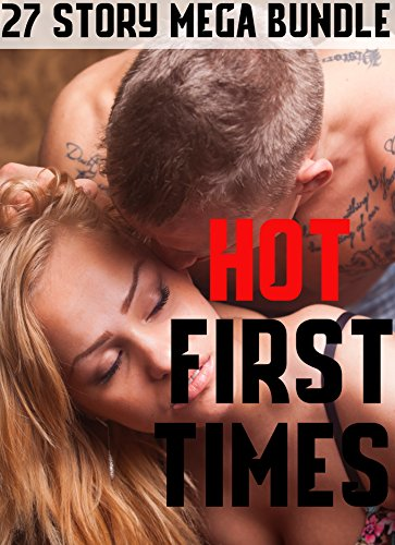 HOT FIRST TIMES: MMMF, NEW ADULT BUNDLE, HOT ROMANCE COLLECTION, OLDER YOUNGER, ALPHA MALE