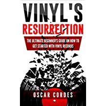 Vinyl's Resurrection: The Ultimate Beginner's Guide on How to Get Started with Vinyl Records