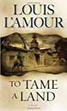 To Tame a Land, Louis L'Amour, 0553280317