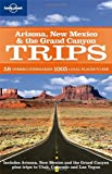 Lonely Planet Arizona, New Mexico & the Grand Canyon Trips by Becca Blond front cover