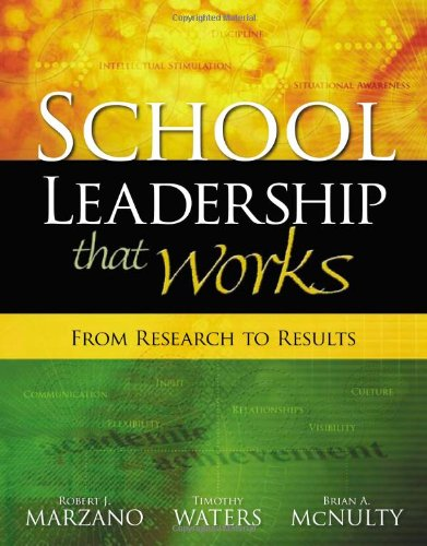 SCHOOL LEADERSHIP THAT WORKS: From Research to Results