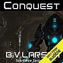 Conquest: Star Force, Book 4 Hörbuch von B. V. Larson Gesprochen von: Mark Boyett