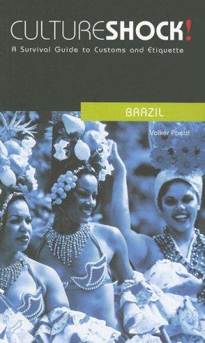 Download Culture Shock! Brazil: A Survival Guide to Customs and Etiquette (Culture Shock! Guides) pdf