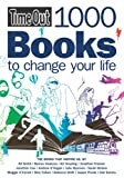 Time Out 1000 Books to Change Your Life, Time Out Guides Staff, 1846700523