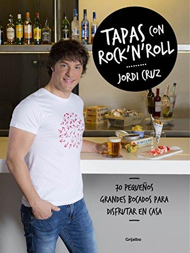 Tapas con rock 'n' roll (Spanish Edition) by Cruz