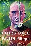 Fuzzy Dice, Paul Di Filippo, 1604598905