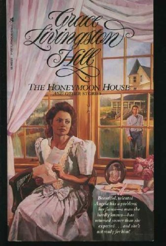 The Honeymoon House and Other Stories (Grace Livingston Hill)