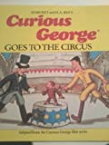 Curious George Goes to the Circus, Margret Rey and H. A. Rey, 0395366305