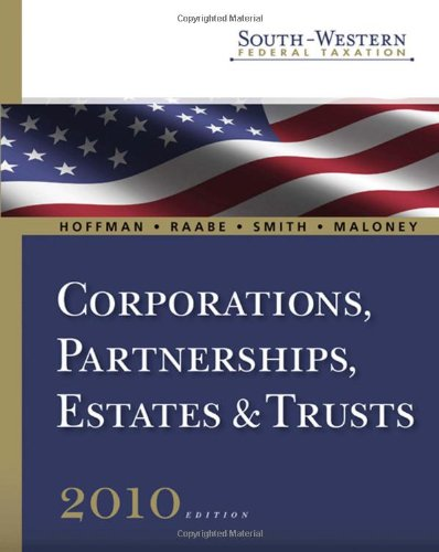 South-Western Federal Taxation 2010: Corporations, Partnerships, Estates and Trusts (with TaxCut Tax Preparation Software CD-ROM and Checkpoint ... for 2010 Tax Titles) (Available Titles Aplia)