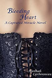 Bleeding Heart: Captured Miracle (Book 2)