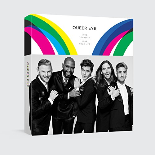 Queer Eye: Love Yourself. Love Your Life. by Antoni Porowski, Tan France, Jonathan Van Ness, Bobby Berk, Karamo Brown