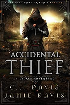 Accidental Thief: Book One in the LitRPG Accidental Traveler Adventure by [Davis, Jamie, Davis, C.J.]