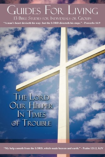 Guides for Living: The Lord Our Helper In Times Of Trouble (Summer 2015)