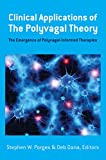 img - for Clinical Applications of the Polyvagal Theory: The Emergence of Polyvagal-Informed Therapies (Norton Series on Interpersonal Neurobiology) book / textbook / text book