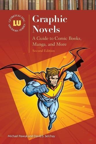 Graphic Novels: A Guide to Comic Books, Manga, and More, 2nd Edition (Genreflecting Advisory Series) by Libraries Unlimited