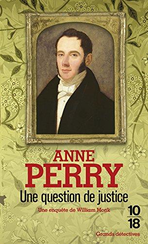 Une question de justice (19) Poche – 14 août 2013 Anne PERRY Florence BERTRAND 10 X 18 2264061030