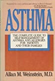 img - for Asthma: The Complete Guide to Self-Management of Asthma and Allergies for Patients and Their Families by Allan M. Weinstein (1987-01-03) book / textbook / text book