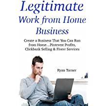 Legitimate Work from Home Business (Trio Bundle): Create a Business That You Can Run from Home …Pinterest Profits, Clickbank Selling & Fiverr Services